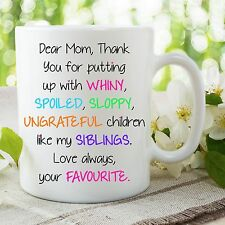 Funny Coffee Mug Gift Mom Siblings Favourite Child Adult Humour Mum WSDMUG751