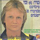 """45 TOURS / 7"""" SINGLE--CLAUDE FRANCOIS--TOI ET MOI CONTRE LE MONDE ENTIER /"""