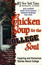Jack Canfield / Chicken Soup for the College Soul Inspiring & Humorous Stories