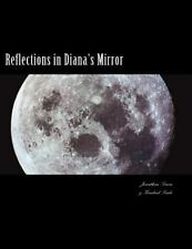 Reflections in Diana's Mirror : A Devotional for the Queen of Heaven by...