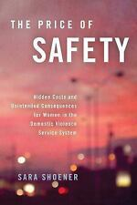 The Price of Safety : Hidden Costs and Unintended Consequences for Women in...