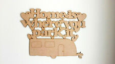 Home Is Where You Park It Caravan Plaque - 3mm MDF Wooden Craft Blank Shape