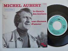 MICHEL AUBERT Le chemin des ecoliers ST 40076 Discotheque RTL