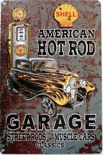 AMERICAN HOT ROD GARAGE SHELL ALWeather Metal Sign With An Aged Look 450mmx300mm