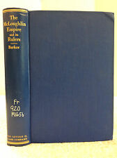 THE McLOUGHLIN EMPIRE AND ITS RULES By Burt Brown Barker - 1959 - 1st ed