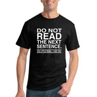 Do Not Read Funny Sarcasm Mens Funny T-Shirt Graphic Novelty Humor Tee