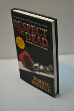 Mario L Mozzillo ~ Respect the Dead ~SIGNED~ 1st Edition/1st Printing ~Hardcover