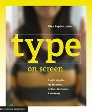 Type on Screen - Guide for Designers, Writers... - Ellen Lupton - Graphic Design