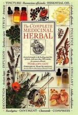The Complete Medicinal Herbal: A Practical Guide to the Healing Properties of He