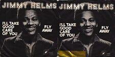 DISCO 45 Giri JIMMY HELMS - I'LL TAKE GOOD CARE OF YOU / FLY AWAY