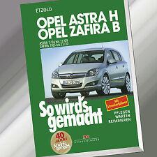 So wirds gemacht (Band 135) | OPEL ASTRA H 3/04-11/09 Zafira B 7/05-11/10 (Buch)