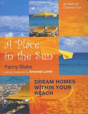 A Place in the Sun: Dream Homes within Your Reach,Blake, Fanny,New Book mon00000