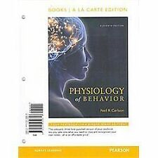 Physiology of Behavior, Books a la Carte Edition by Neil R. Carlson (2012,...