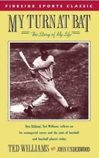 My Turn at Bat : The Story of My Life by John W. Underwood and Ted Williams...