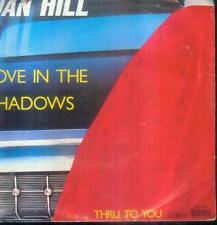 "7"" Dan Hill/Love In The Shadows (D)"