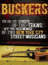 Buskers: The On-the-Streets, In-the-Trains, Off-the-Grid Memoir of Two-ExLibrary
