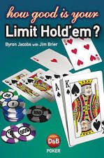 NEW How Good is Your Limit Hold'em? by Byron Jacobs
