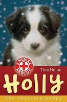 Holly: The Doorstep Puppy (Animal Rescue), Nolan, Tina , Acceptable | Fast Deliv
