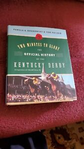 Two Minutes to Glory : The Official History of the Kentucky Derby by Tom Philbin