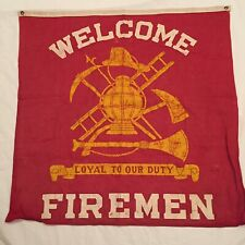 ANTIQUE WELCOME FIREMEN FIRE FIGHTER CLOTH BANNER FLAG SIGN