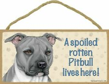 Pit Bull A spoiled rotten Pitbull lives here Wood Puppy Dog Sign Plaque Usa Made