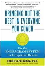 Bringing Out The Best In Everyone You Coach: Use The Enneagram System For Exc...