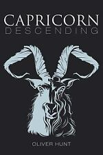 Capricorn Descending by Oliver Hunt (2015, Paperback)