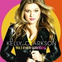 All I Ever Wanted By Kelly Clarkson CD