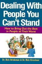 Dealing with People You Can't Stand : How to Bring Out the Best in People at...