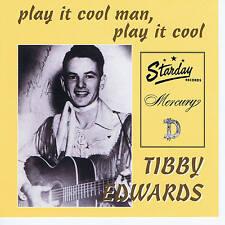 TIBBY EDWARDS - PLAY IT COOL MAN (31 Original '50s ROCKABILLY HILLBILLY) SALE CD