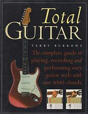 Guitare = Total Guitare = Complete Guide to Playing & enregistrement = Terry Burrows