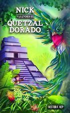 Nick y la Leyenda Del Quetzal Dorado by Héctor F. Xep (2014, Paperback)