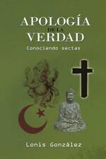 Apología de la Verdad, Conociendo Sectas : Conociendo Sectas by Lonis...
