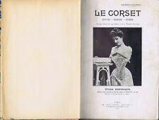 Le corset, histoire medecine hygiene, et Le corset et la medecine, O'Followell.