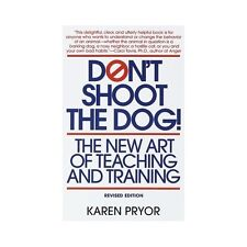 Don't Shoot the Dog (Karen Pryor)