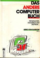 Das andere Computerbuch. Für Benutzer, Neugierige und Skeptiker Für Benutzer, Ne