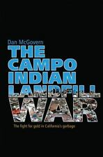 The Campo Indian Landfill War: The Fight for Gold in California's Garb-ExLibrary