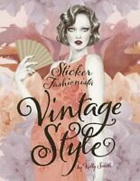 Sticker Fashionista: Vintage Style, Smith, Kelly, Very Good Book