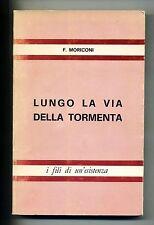 F.Moriconi # LUNGO LA VIA DELLA TORMENTA # Firenze