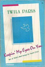 Twila Paris - Keepin' My Eyes On You Ten of Twila's Best Songs for Youth Choir