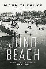 Juno Beach: Canada's D-Day Victory - June 6, 1944 by Zuehkle, Mark, Acceptable U