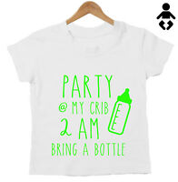 PARTY AT MY CRIB, 2am, BRING A BOTTLE! newborn, gift Funny Baby / Childs T-Shirt