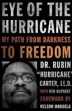 Eye of the Hurricane My Path from Darkness to Freedom by Dr Rubin Carter 2011