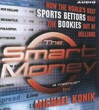 The Smart Money: How the World's Best Sports Bettors Beat the Bookies Out of Mil