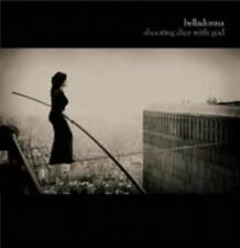 Belladonna - Shooting Dice With God (2013)