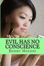 NEW Evil Has No Conscience by Robert Menzies