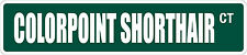 """*Aluminum* Colorpoint Shorthair 4"""" x 18"""" Metal Novelty Street Sign Ss 949"""