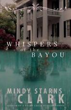 Whispers of the Bayou by Mindy Starns Clark (2008, hardback
