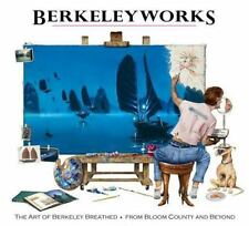 Berkeleyworks: The Art of Berkeley Breathed: From Bloom County and Beyond by Br