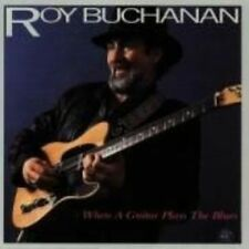 When a Guitar Plays the Blues by Roy Buchanan (CD, 1985, Alligator Records)
